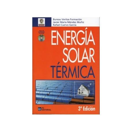 ENERGIA SOLAR TERMICA - 3ª Edición (Incluye CD con Normativa actualizada)