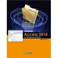 APRENDER ACCESS 2010 CON 100 EJERCICIOS PRACITOCS