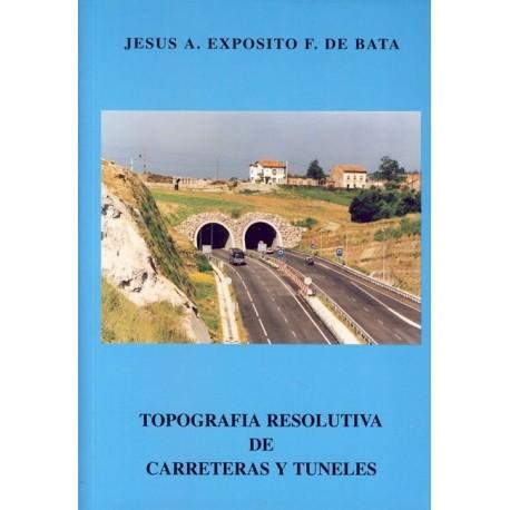 TOPOGRAFIA RESOLUTIVA DE CARRETERAS Y TUNELES