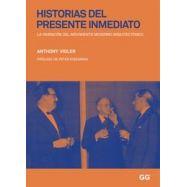HISTORIAS DEL PRESENTE INMEDIATO. La invención del movimiento moderno arquitectónico