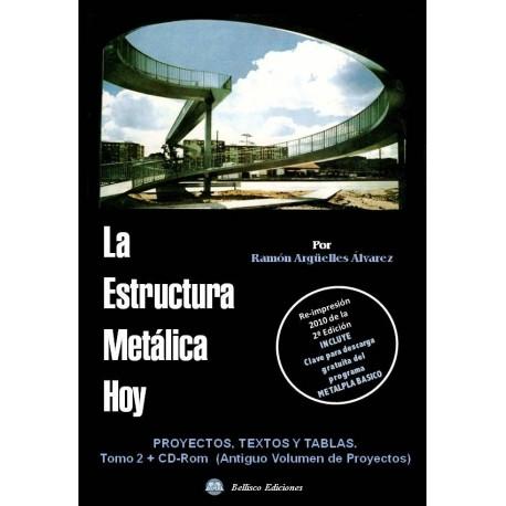 LA ESTRUCTURA METALICA HOY - Obra Completa : Tomo 1-1ª Parte; Tomo 1-2ª Parte y Tomo 2 (proyectos incluidos en CD)