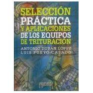 SELECCION PRACTICA Y APLICACION DE LOS EQUIPOS DE TRITURACION