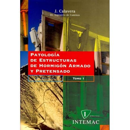 PATOLOGIA DE ESTRUCTRAS DE HORMIGON ARMADO Y PRETENSADO . 2 Tomos