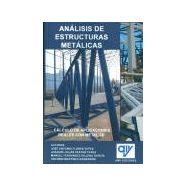 ANALISIS DE ESTTRUCTURAS METALICAS. Cálculo de Aplicaciones Reales con Metal 3D