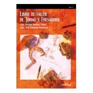 LIBRO DE TALLER DE TORNO Y FRESADORA