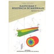 ELASTICIDAD Y RESISTENCIA DE MATERIALES. Ejercicios Resueltos