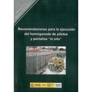 """RECOMENDACIONES PARA LA EJECUCION DEL HORMIGONADO DE PILOTES Y PANTALLAS """"IN SITU"""""""