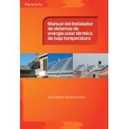 MANUAL DEL INSTALADOR DE SISTEMAS DE ENERGIA SOLAR TERMICA DE BAJA TEMPERATURA