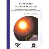 COMPENDIO DE ENERGÍA SOLAR: FOTOVOLTAICA, TÉRMICA Y TERMOELÉCTRICA (ADAPTADO AL CÓDIGO TÉCNICO DE LA EDIFICACIÓN Y AL NUEVO RITE