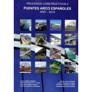 PUENTES ARCO ESPAÑOLES 2005-2010. Procesos Constructivos 2