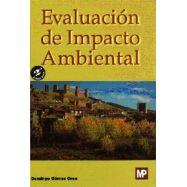 EVALUACION DE IMPACTO AMBIENTAL. Un instrumento preventivo para la gestión ambiental - 2ª Edición