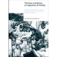 TECNICAS NUMERICAS EN INGENIERIA DE FLUIDOS. Introducción a la Dinámica de Fluidos Computacional (CFD) por el Método de Volúmene