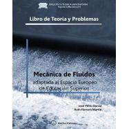 MECANICA DE FLUIDOS. Adaptada al Espacio Europeo de Educación Superior. LIBRO DE TEORIA Y PROBLEMAS