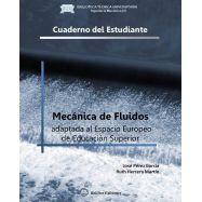 MECANICA DE FLUIDOS. Adaptada al Espacio Europeo de Educación . CUADERNO DEL ESTUDIANTE