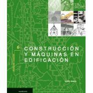 CONSTRUCCION Y MAQUINAS EN LA EDIFICACION