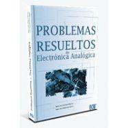 PROBLEMAS RESUELTOS DE ELECTRONICA ANALOGICA