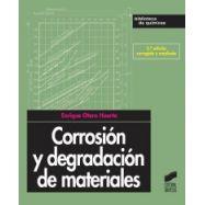 CORROSION Y DEGRADACION DE MATERIALES - 2ª Edición