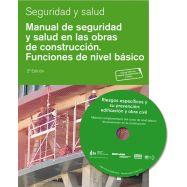 MANUAL DE SEGURIDAD Y SALUD EN LAS OBRAS DE CONSTRUCCION. Funciones de Nivel Básico - 2ª Edicón (Incluye DVD)