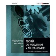 PROBLEMAS RESUELTOS DE TEORIA DE MAQUINAS Y MECANISMOS