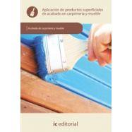 APLICACIÓN DE PRODUCTOS SUPERFICIALES DE ACABADO EN CARPINTERIA Y MUEBLE