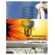 ENERGIAS RENOVABLES - Lo que hay que Saber