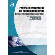 PROYECTO ESTRUCTURAL DE EDIFICIO INDUSTRIAL. Diseño y Cálculo de Estructura Metálica
