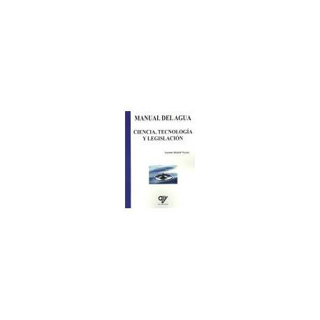 MANUAL DEL AGUA. CIENCIA, TECNOLOGIA Y LEGISLACION