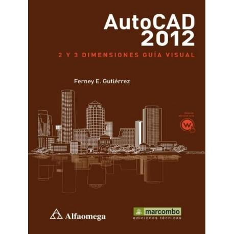 AUTOCAD 2012. 2 y 3 Dimensiones - Guía Visual