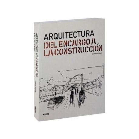ARQUITECTURA. DEL ENCARGO A LA CONSTRUCCION