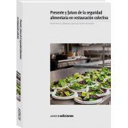 PRESENTE Y FUTURO DE LA SEGURIDAD ALIMENTARIA EN RESTAURACION COLECTIVA