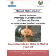 APUNTES DE INTRODUCCION AL PROYECTO DE CONSTRUCION DE TUNELES Y METROS EN SUELOS Y ROCAS BLANDAS O MUY ROTAS: La Construcción de