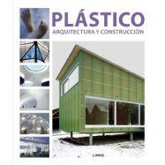 PLASTICOS. Arquitectura y Construcción