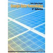 ENERGIA SOLAR FOTOVOLTAICA- 3ª Edición  revisada y adaptada al CTE