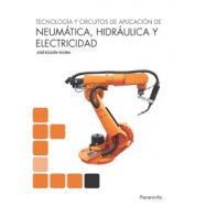 TECNOLOGIA Y CIRCUITOS DE APLICACION DE NEUMATICA HIDRAULICA  Y ELECTRICIDAD