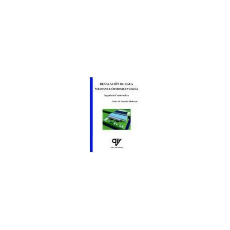 DESALACION DE AGUA MEDIANTE OSMOSIS INVERSA. Ingeniería Constructiva