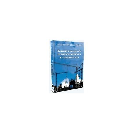 ESTUDIO Y EVALUACION DE IMPACTO AMBIENTAL EN INGENIERIA CIVIL