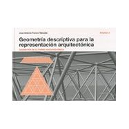 GEOMETRIA DESCRIPTIVA PARA LA REPRESENTACION ARQUITECTONICA - Volumen 2