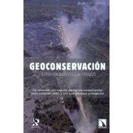 GEOCONSERVACION. Un recorrido por los lugares Geológicos excepcionales para entender cómo y por qué debemos protegerlos