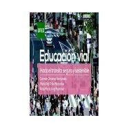 EDUCACION VIAL. Hacia un tránsito seguro y sostenible