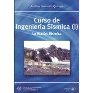 CURSO DE INGENIERIA SISMICA (1): La Acción Sísmica