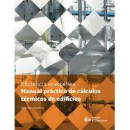 CALCULOS TERMICOS DE EDIFICIOS. Aplicación del DB-HE 2013 a la Edificación
