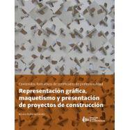 REPRESENTACION GRAFICA, MAQUETISMO Y PRESENTACION DE PROYECTOS DE CONSTRUCCION