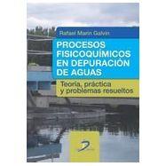 PROCESOS FISICOQUIMICOS DE DEPURACION DE AGUAS: Teoría; Práctica y Problemas Resueltos