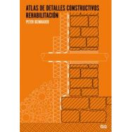 ATLAS DE DETALLES CONSTRUCTIVOS . REHABILITACION