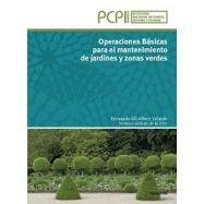 OPERACIONES BASICAS PARA EL MANTENIMIENTO DE JARDINES, PARQUES Y ZONAS VERDES
