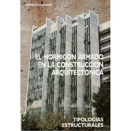 EL HORMIGON ARMADO EN LA CONSTRUCCION ARQUITECTONICA 1: Tipologías Estructurales