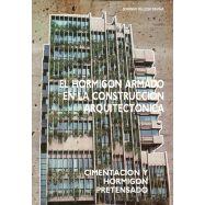EL HORMIGON ARMADO EN LA CONSTRUCCION ARQUITECTONICA 2: Cimentación y Hormigón Pretensado