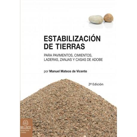 ESTABILIZACION DE TIERRAS. Para Pavimentos, Cimientos, Laderas y Casas de Adobe - 2ª Edición