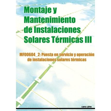 MONTAJE Y MANTENIMIENTO DE INSTALACIONES SOLARES TERMICAS III. Puesta en servicio y Operación de Inst. Solares Térmicas