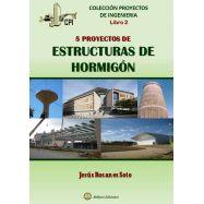 Proyectos de Ingeniería - Libro 2 : 5 PROYECTOS DE ESTRUCTURAS DE HORMIGON